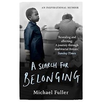 A Search For Belonging by Michael Fuller