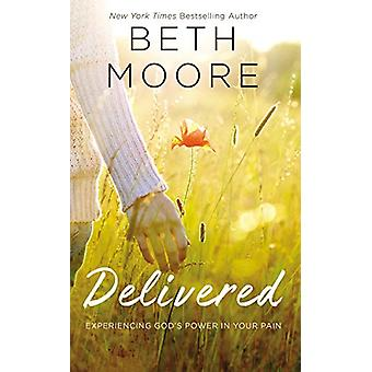 Delivered - Experiencing God's Power in Your Pain by Beth Moore - 9781