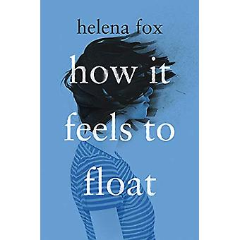 How It Feels To Float by Helena Fox - 9781984814692 Book
