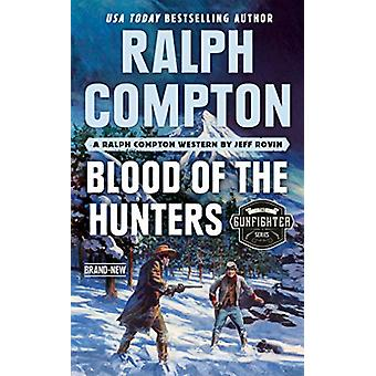 Ralph Compton Blood Of The Hunters by Jeff Rovin - 9780593100738 Book