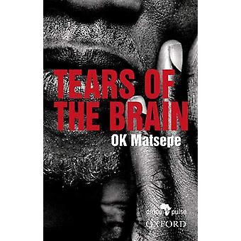 Tears of the Brain by O.K. Matsepe - 9780190737825 Book