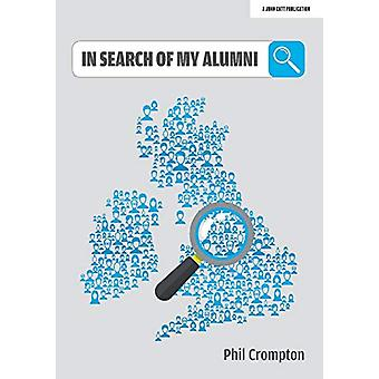 In Search of My Alumni by Phil Crompton - 9781912906550 Book