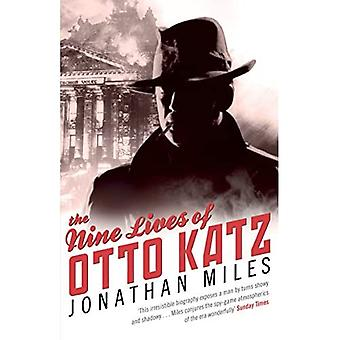The Nine Lives of Otto Katz: The Remarkable Story of a Communist Super-Spy. Jonathan Miles
