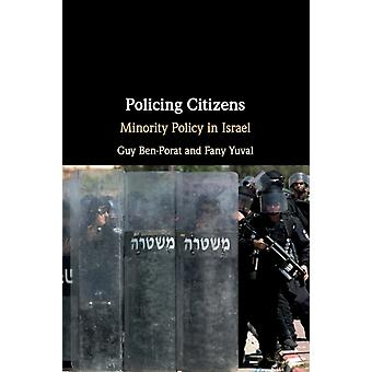 Policing Citizens  Minority Policy in Israel by Guy Ben Porat & Fany Yuval