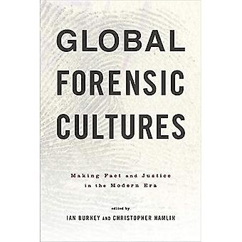 Global Forensic Cultures: Making Fact and Justice in� the Modern Era