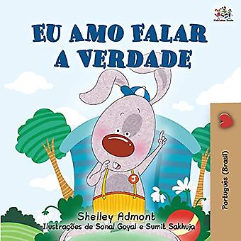I Love to Tell the Truth (Portuguese Book for Children - Brazilian): Brazilian Portuguese edition� (Portuguese Bedtime Collection - Brazil)