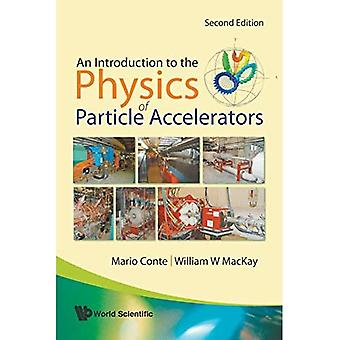 INTRODUCTION TO THE PHYSICS OF PARTICLE ACCELERATORS, AN (2ND EDITION)