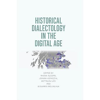 Historiallinen Dialectology digitaalisella kaudella muokkaamalla Rhona Alcorn & muokkasi Joanna Kopaczyk & muokkasi Bettelou Los & muokkasi Benjamin Molineaux
