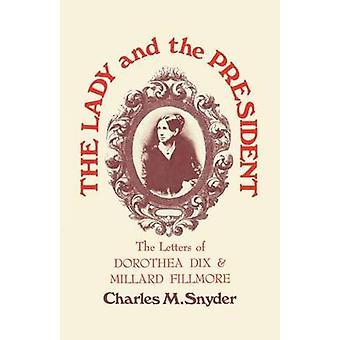 Lady ja presidentti - Dorothea Dixin ja Millard F:n kirjeet