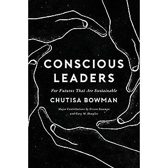 Conscious Leaders by Chutisa Bowman - 9781634933025 Book