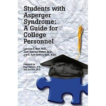 Students with Asperger Syndrome - A Guide for College Personnel by Lor
