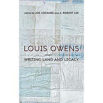 Louis Owens - Escrevendo Terra e Legado por Joe Lockard - 9780826360984 B