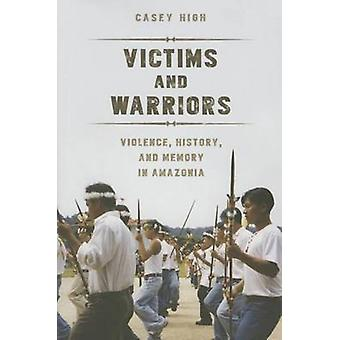 Victims and Warriors by Casey High