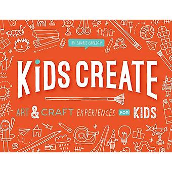 Kids Create by Laurie Carlson