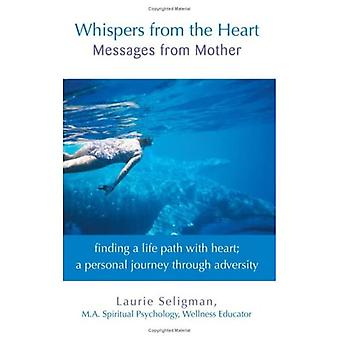 Whispers from the Heart: Messages from Mother