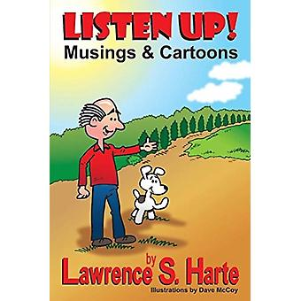 LISTEN UP by Lawrence S. Harte