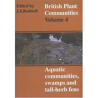British Plant Communities: Aquatic Communities, Swamps and Tall-Herb Fens, Vol. 4