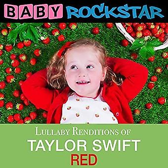 Baby Rockstar - Taylor Swift Red: Lullaby Renditions [CD] USA import