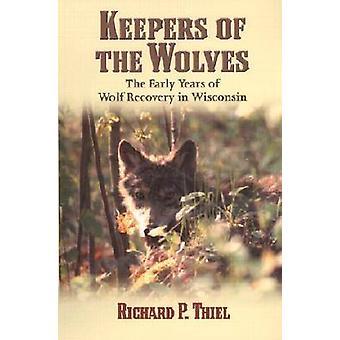 Keepers of the Wolves - de tidiga åren av Wolf återhämtning i Wisconsin