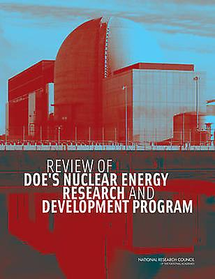 Review of DOE's Nuclear Energy Research and Development Program by Co