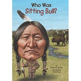 Wie Was Sitting Bull? door Stephanie Spinner - 9780448479651 boek