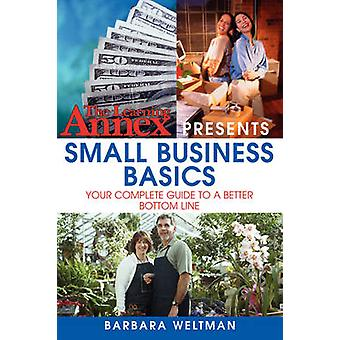 The Learning Annex Presents Small Business Basics - Your Complete Guid