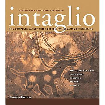 Intaglio - The Complete Safety-First System for Creative Printmaking b