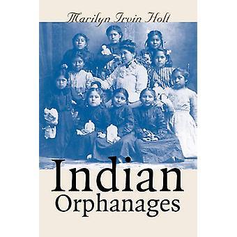 Indiske børnehjem ved Marilyn Irvin Holt - 9780700613632 bog