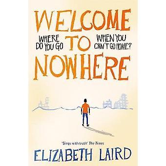 ¡Bienvenido a ninguna parte por Elizabeth Laird - libro 9781509840472