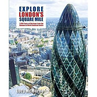 Explorez mille carré de Londres - - 2 000 ans d'histoire de la romaine