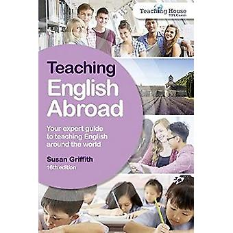 Teaching English Abroad by Susan Griffith - 9781844556441 Book