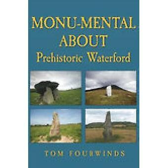 Monu-mentalen über prähistorische Waterford (illustrierte Ausgabe) von Tom