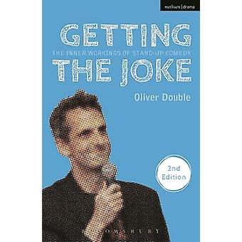 Getting the Joke - The Inner Workings of Stand-Up Comedy (2nd Revised