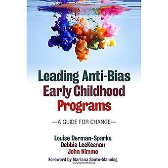 Principaux programmes de lutte contre les préjugés de la petite enfance: Un Guide pour le changement (Early Childhood Education Series)