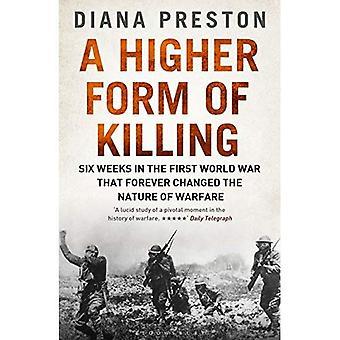 Een Higher Form of Killing: zes weken in de eerste Wereldoorlog, die voor altijd de aard van oorlogsvoering veranderde
