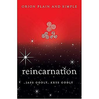Reincarnation, Orion Plain and Simple