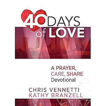40 days of Love: een devotionele uit een gebed, Care, Share levensstijl te leven