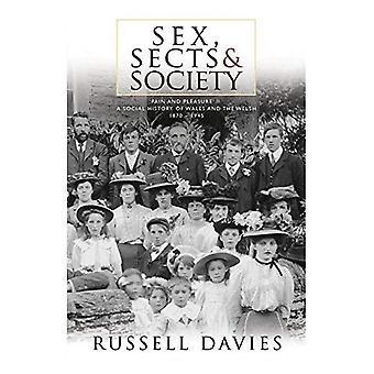 Sexo, las sectas y la sociedad: 'Dolor y placer': una historia Social del país de Gales y los galeses, 1870-1945