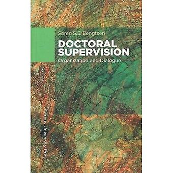 Doctoral Supervision: Organization and Dialogue