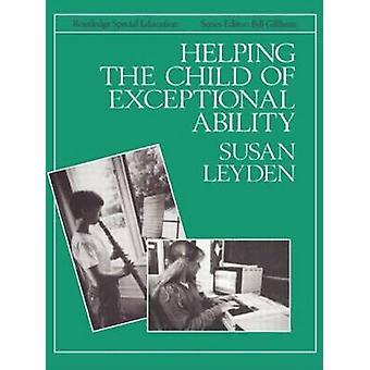 Helfen, das Kind mit außergewöhnlichen Fähigkeiten von Leyden Susan