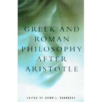 Grecs et Romains philosophie après Aristote par Saunders & Jason L.