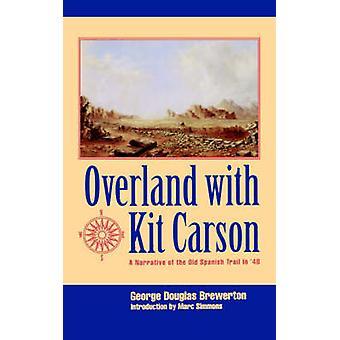 Overland med Kit Carson A fortælling af gamle spanske Trail i 48 af Brewerton & George & Douglas