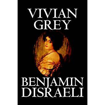 Gris de Vivian por Benjamin Disraeli ficción por Disraeli y Benjamin