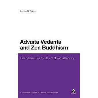 Advaita Vedanta en Zen boeddhisme deconstructivistisch modi van spirituele onderzoek door Davis & Leesa S.