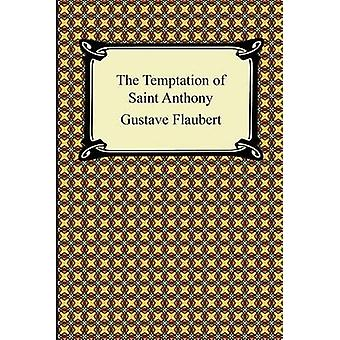 The Temptation of Saint Anthony by Flaubert & Gustave