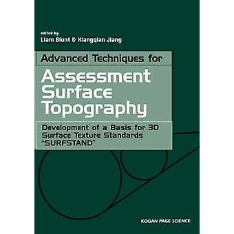 Advanced Techniques for Assessment Surface Topography Development of a Basis for 3D Surface Texture Standards Surfstand by Blunt & Liam