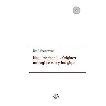 Musulmophobie  Origines ontologique et psychologique by Boutammina & Nas E.