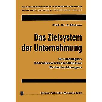 Das Zielsystem der Unternehmung Grundlagen betriebswirtschaftlicher Entscheidungen door Heinen & Edmund