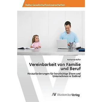 Vereinbarkeit von Familie und Beruf par Kofler Katharina