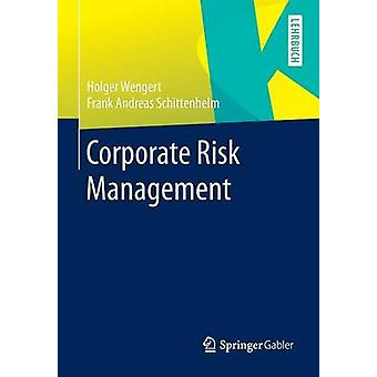 Corporate Risk Management by Wengert & Holger